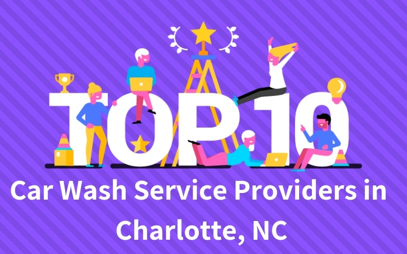 Top 10 Car Wash Service Provider In Charlotte, NC