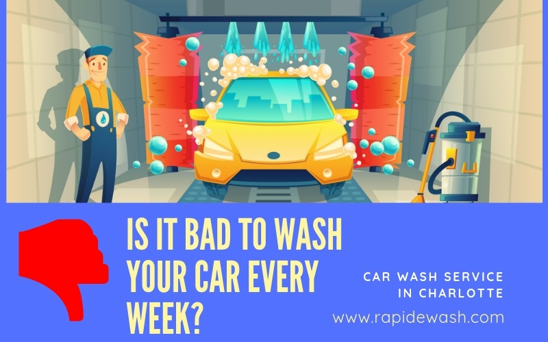 IS IT BAD TO WASH YOUR CAR EVERY WEEK, car wash service Charlotte